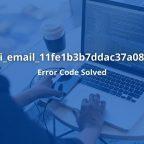 How to Fix [pii_email_11fe1b3b7ddac37a081f] Error Code 2021